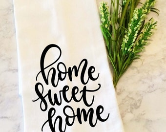 Home Sweet Home Tea Towel, Dish Towel, Kitchen Towel, Dish Cloth, Tea Towel,  Hand Towels, Flour Sack Dish Cloth