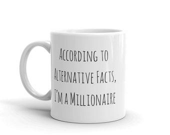 Alternative Facts Coffee Mug, Anti Trump Mug, Funny Mug, Trump Mug, Funny Political Mug, Trump Parody Mug, Sean Spicer, Fuck Trump Quote Mug
