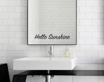 Hello Sunshine Mirror Decal / Hello Sunshine Mirror Sticker / Hello Sunshine Wall Vinyl Decal Art Good Gift Idea
