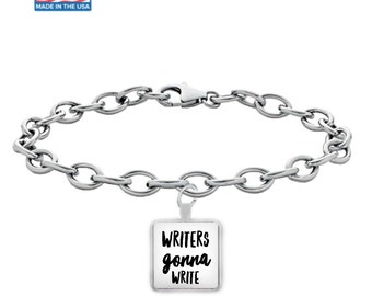 WRITERS Gonna WRITE - Silver Charm Bracelet - Art - Jewelry - Gifts for Writers - Made in the USA