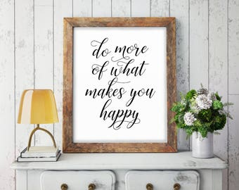 Do More Of What Makes You Happy, Motivational Quote, Inspirational Quote, Positive Thinking, Positive Quote, Typography Art,Digital Download
