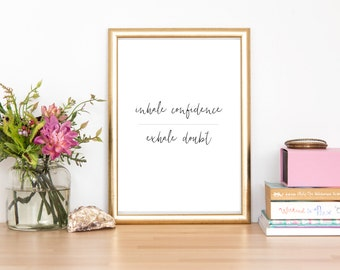 Inhale Confidence, Exhale Doubt. yoga print, motivational Print, Printable Quote, yoga quote, wall art, meditation quote, home decor