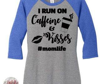I Run On Caffeine And Kisses, Mom Life, Raglan 2 Tone 3/4 Sleeve Womens Tops in Sizes Small-4X, Plus Size