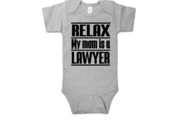Relax My Mom Is A Lawyer Baby Onesie| Lawyer Baby Shower Gift| Lawyer Baby Onesie| My Mom Is A Lawyer Custom Onesie| Lawyer Onesie Gift