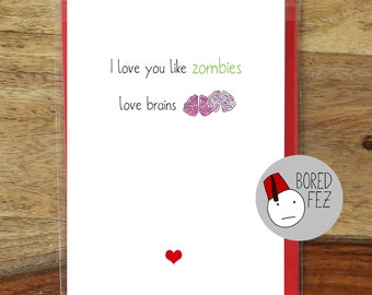 I Love You Like Zombies Love Brains | Walking Dead Valentines Day Card / Anniversary Card