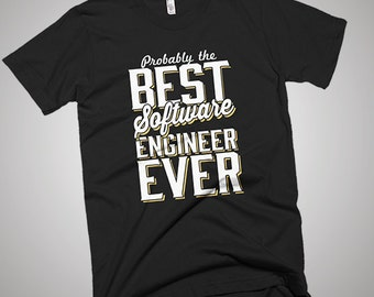 The Best Software Engineer Ever T-Shirt