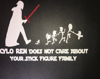 KYLO REN Does Not Care About Your Stick Figure Family - Vinyl Decal