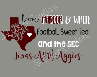 Love Maroon and White SVG, Texas A&M, Aggies, Football, SEC, png file, eps file