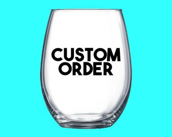 Custom Wine Glass- Custom Wine Glasses- Personalized Wine Glass- Custom Stemless Wine Glasses-Stemless Wine Glass- Fun Wine Glasses