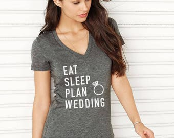Wedding planning shirt, Engagement Shirt, Bridal Shower Gift,  engagement gift, Bridal tee, wedding tee, wedding Top, bride gift