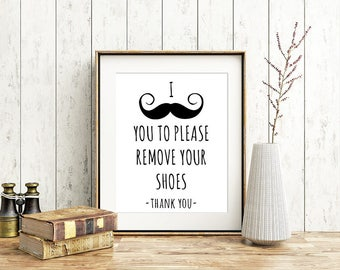 I STACHE you to please REMOVE your shoes, Shoes Off Sign, Entryway Sign, Mud Room Decor, Entry Sign, Remove Shoes Sign