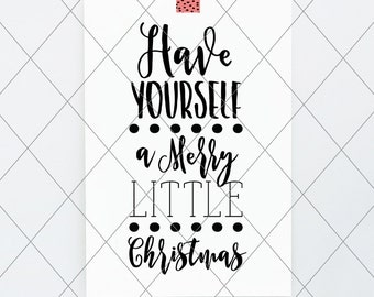 Have Yourself a Merry Little Christmas, svg, cut file, 2 christmas decor svg, vector file, christmas quote digital, winter vector svg phrase