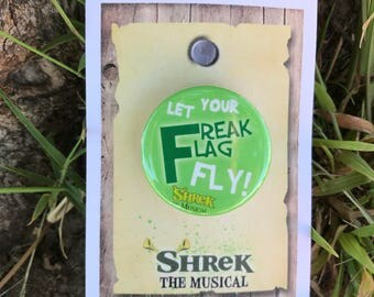 SHREK Musical Inspired Pin, Pinback, Let Your Freak Flag Fly, Musical Theatre