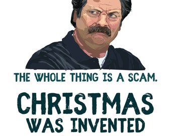 Ron Swanson Christmas Card - Parks and Recreation - Christmas was invented by Hallmark to sell cards