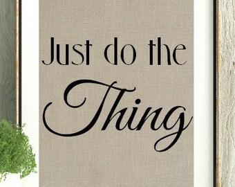 Encouragement Gift, Inspirational Gift, Just do the thing, Motivational Gift, Motivational Wall Art, Motivational Print, Just do it,Wall Art