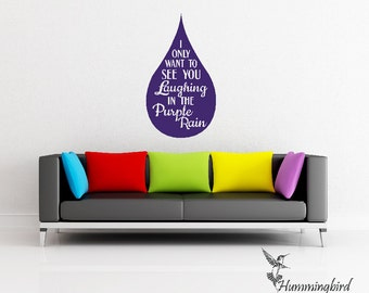 I only want to see you laughing in the Purple Rain ... Vinyl Decal Sticker Art Wall Lyrics Words Graphic