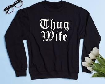 Free Shipping! Thug Wife Crewneck Sweatshirt, Women's Sweatshirt, Married AF Sweatshirt, Mrs Sweatshirt, Wifey Sweatshirt