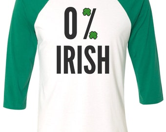 0% Irish Shirt Funny St Patricks Day Baseball T-Shirt Beer Drunk St Pattys Day Raglan