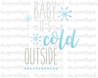 Baby It's Cold Outside, svg file, Christmas svg, Christmas dxf, eps, ai, silhouette, cricut, winter svg, cut file, instant download, digital