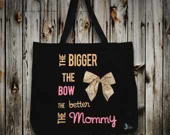 The Bigger The Bow, The Better The Mommy Tote Bag