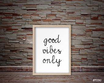 good vibes only print, good vibes only sign, good vibes only decor, good vibes only wall decor, downloadable good vibes only print #P090