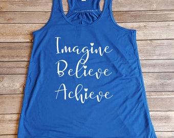 Imagine Believe Achieve Tank, Motivational Tank