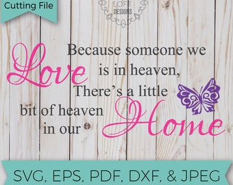 Because someone we love is in heaven - Christian - SVG - SVG File - Svg Cutting Files - Svg Cut Files - Cut File - Svg Cuts - Cutting files