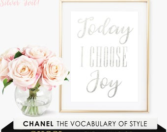 Today I Choose Joy Inspirational Quote / Gold Foil Print / Silver Foil Print / Inspirational Wall Art / Typography Print / Happiness Sign