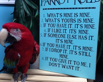 Parrot Rules/ Parrot Humor Sign