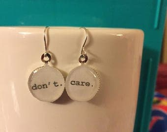 Don't Care Dangle Earrings  - Can be made with custom phrases