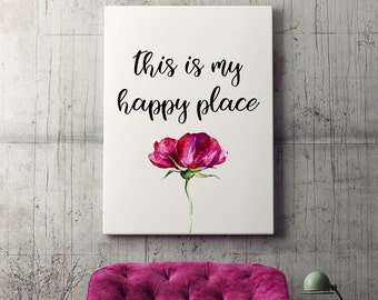 Flower Wall Art This is my happy place Home decor Watercolor flowers Floral print Instant download
