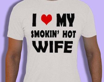 Man's t-shirt I Love My Smokin' Hot Wife