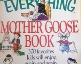The Everything Mother Goose Book, Nursery Rhymes, Songs & Poems, Children's Stories, Mother Goose, Children's Books, Vintage Nursery Rhymes