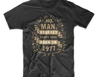 No Man Is Perfect Except Those Born In 1977 Birthday Men's T-Shirt
