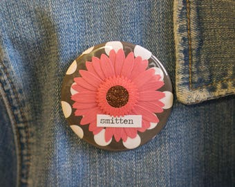 "Cheapie button! ""Smitten"" 2.25"" Button With Pink Sunflower!"