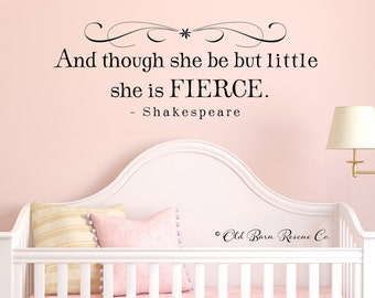 She is fierce decal- And though she be but little - Shakespeare decal - vinyl girl wall art