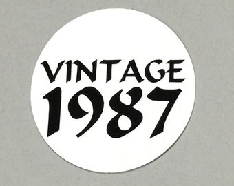 30th Birthday - Vintage 1987, Stickers - Round 1 1/2 Inch, White with Black Print or Your Colors, Set of 12
