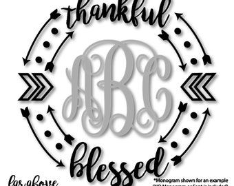 Thankful Blessed Monogram (monogram NOT included) Frame Wreath Arrows - SVG, DXF, png, jpg digital cut file for Silhouette or Cricut
