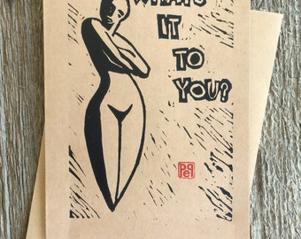 What's It To You? Note Card hand-made linocut artist print