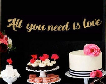 All You Need is Love Banner, Wedding Sign, Dessert Table, Bridal Shower Decor, Anniversary, Valentine's Day