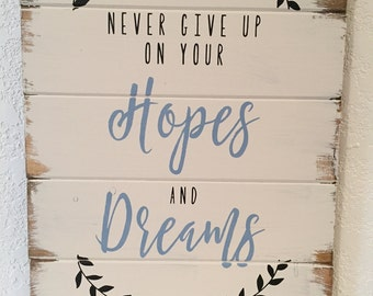 Never give up on your Hopes and Dreams,sign,farmhouse decor,hand-painted wood sign,signs, home decor sign,for the home