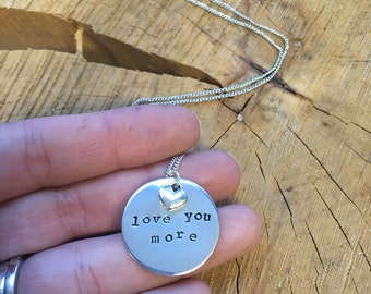 Love You More - Hand Stamped Necklace or Key Chain