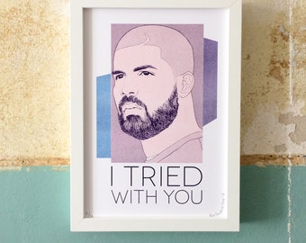 Drake Poster - I Tried With You // rap lyric art, Drake portrait, hiphop print, bedroom decor, gift for him, music lover gift, Riso print A4