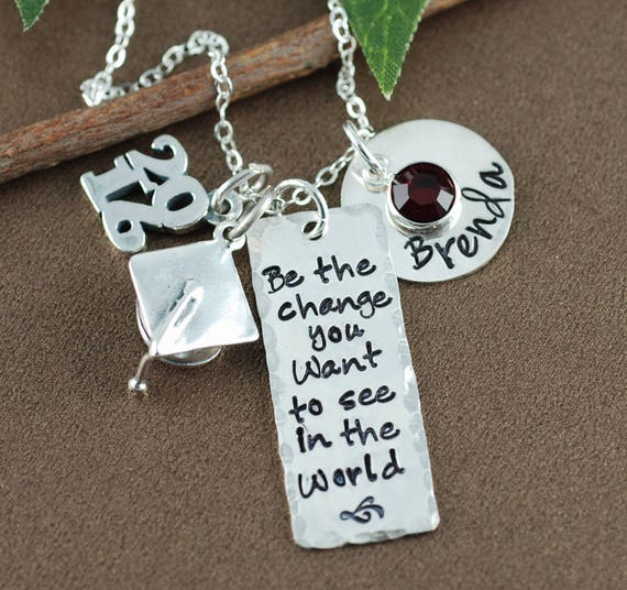Be the change you wish to see in the world | Graduation Gift Necklace | Personalized Inspiration Necklace | Gift for Graduate | Initial Gift