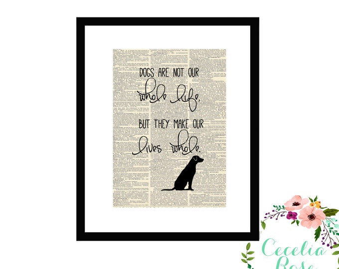 Dogs May Not Be Our Whole Life But They Make Our Lives Whole Inspirational Quote Vintage Upcycled Book Page Art Box Frame or Print