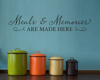 Meals & Memories Wall Decal - Kitchen Decal - Meals Memories are made here - Kitchen Quote Wall Decal