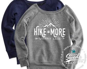 Hike More Worry Less sweatshirt, Hiking Ladies Sweatshirt, Camping Shirt, Ladies or Women's wide neck sweatshirt
