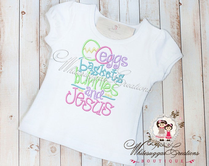 Girls Easter Shirt - Eggs, Baskets, Bunnies, and Jesus - Baby Girl Christian Outfit - Sample Sale