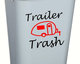 Trailer Trash - Trash can graphic - Great for camper