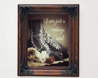 Digital download, I am just a vintage soul, Victorian boots, wall art print